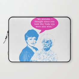 "Golden Girls ""My mistake. I thought since you look like Yoda you were also wise."" Laptop Sleeve"
