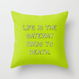 life and death quote Throw Pillow