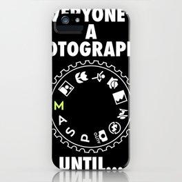 Everyones a Photographer Unitil | Photographer Camera T-Shirt iPhone Case