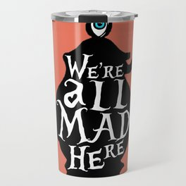 """We're all MAD here"" - Alice in Wonderland - Teapot - 'Mad Hatter Melon' Travel Mug"