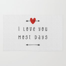 I Love You Most Days Rug
