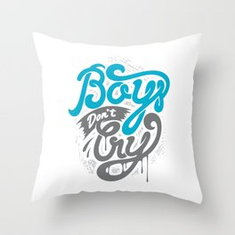 Boys Don't Cry Throw Pillow