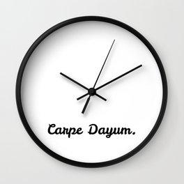 Carpe Dayum Wall Clock