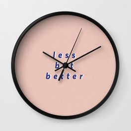 less but better Wall Clock