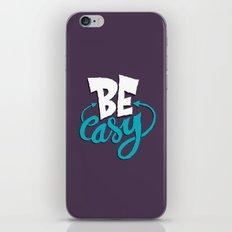 Be Easy. iPhone & iPod Skin