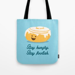 Stay Hungry. Stay Foolish. Tote Bag