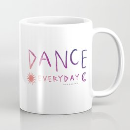 DANCE EVERYDAY Coffee Mug