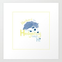 Herbert the Hedgehog Art Print