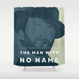 The Man With No Name Shower Curtain