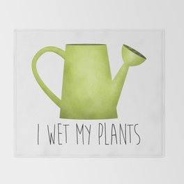 I Wet My Plants Throw Blanket