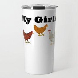 Chickens - My Girls Travel Mug