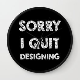 Sorry I quit designing Wall Clock