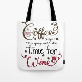 Coffee keeps me going until it's time for wine! Hand Lettered Typography Art Print Tote Bag