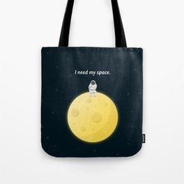 I need my space Tote Bag
