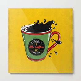 Mr Coffee Metal Print