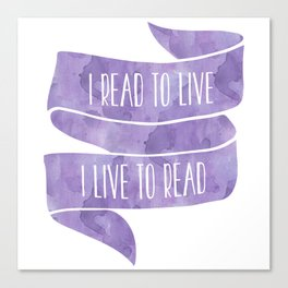 I Read To Live, I Live To Read - Purple Canvas Print