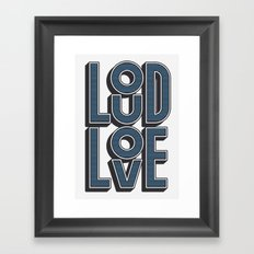 LOUD LOVE Framed Art Print