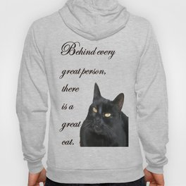 Behind Every Great Person There Is A Great Cat Hoody