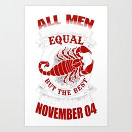 Best-Men-Are-Born-on-November-04---Scorpio---Sao-chép Art Print