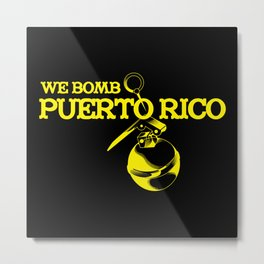 We Bomb Puerto Rico Metal Print