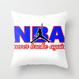 never broke again shirt Throw Pillow