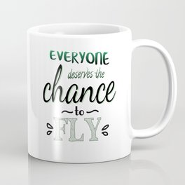 Everyone Deserves The Chance To Fly | Defying Gravity Coffee Mug