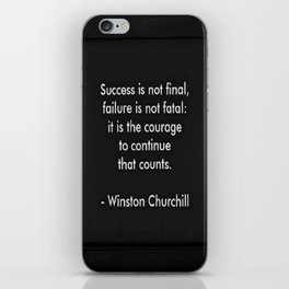 Winston Churchill Quote - Success Is Not Final - Famous Quotes iPhone Skin