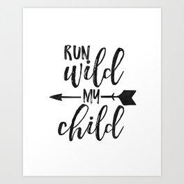 Run Wild My Child,Run Wild Moon Child,Funny Poster,Funny Kids Decor,Nursery Wall Art,Nursery Decor Art Print
