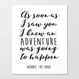 "Winnie the Pooh Adventure Quote ""I knew when I met you"" Print, Winnie the Pooh nursery art, Baby Sho Canvas Print"