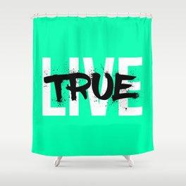 Live True Shower Curtain