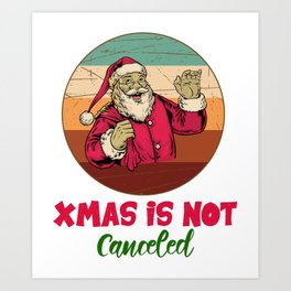 Christmas Is Not Canceled  Art Print