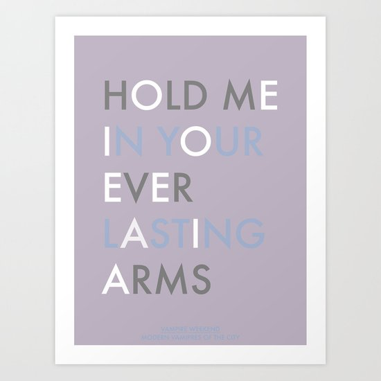 Vampire Weekend - HOLD ME IN YOUR EVERLASTING ARMS Art Print