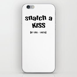 Snatch A Kiss Black Text iPhone Skin