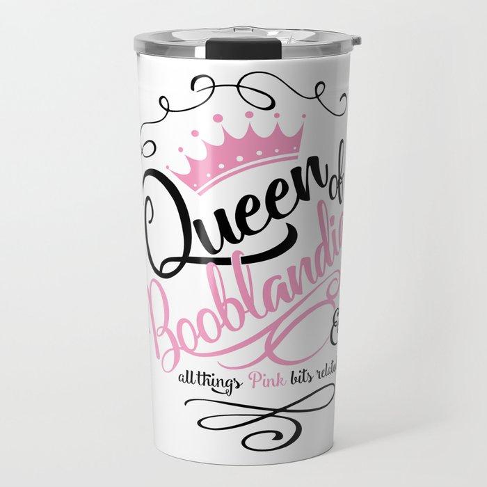 Naughty Queen of Booblandia Travel Mug