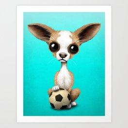 Cute Chihuahua Puppy Dog With Football Soccer Ball Art Print