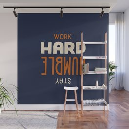 Work hard stay humble Wall Mural