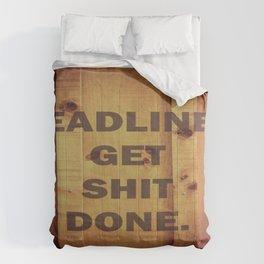 Deadlines Get Shit Done Comforters