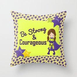 Be Stong & Courageous Superhero Throw Pillow