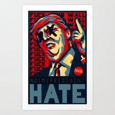 Hate Art Print