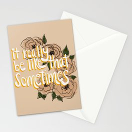 It really be like that sometimes Stationery Cards