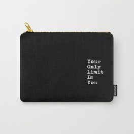 Your Only Limit is You - Motivational Typography Saying Carry-All Pouch