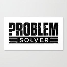 Problem Solver Black Canvas Print