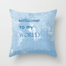 Welcome to my World Throw Pillow