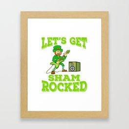 "Guys! Have This St. Patrick's Tee Saying ""Let's Get Sham Rocked!"" T-shirt Design Irish Four-Cleaf Framed Art Print"