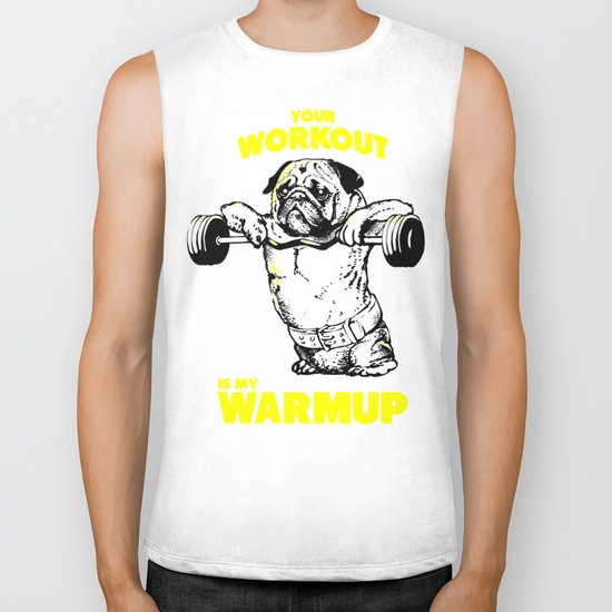 Your workout is my warm up Biker Tank