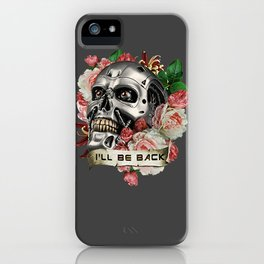 I'll Be Back iPhone Case
