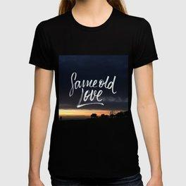 Same old love T-shirt
