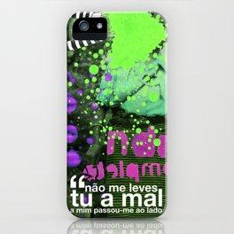 _ não me leves tu _ iPhone Case