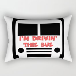 I'M DRIVIN' THIS BUS Rectangular Pillow
