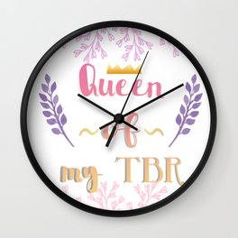 Queen of my TBR (To Be Read) Wall Clock